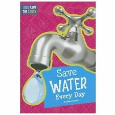 Save Water Every Day by Mari Schuh (2013, Other)