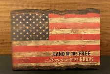 "LAND OF THE FREE BECAUSE OF THE BRAVE barky wood sign 4.5 x 6"" P Graham Dunn"