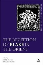 Continuum Reception Studies: Reception of Blake in the Orient (2006, Hardcover)