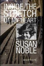 Inside the Stretch of My Heart by Susan Noble (2014, Hardcover)