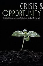 Crisis and Opportunity: Sustainability in American Agriculture (Our Sustainable