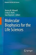 Molecular Biophysics for the Life Sciences 6 (2013, Hardcover)