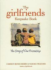 The Girlfriends Keepsake Book: The Story of Our Friendship Berry, Carmen Renee,