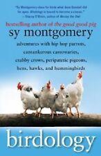 Birdology : Adventures with Hip Hop Parrots, Cantankerous Cassowaries, Crabby...