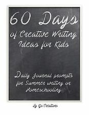 60 Days of Creative Writing Ideas for Kids : Daily Journal Prompts for...
