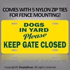 "Keep Gate Closed Beware of Dogs in Yard Sign 100% Aluminum Brand New 6"" x 12"""