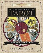Llewellyn's Complete Book of Tarot : A Comprehensive Resource by Anthony...