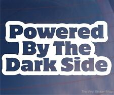 POWERED BY THE DARK SIDE Funny Car/Van/Truck/Window/Bumper Vinyl Sticker/Decal