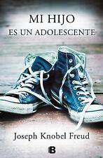 Mi hijo ya es un adolescente (Spanish Edition)