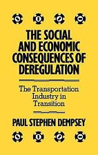 The Social and Economic Consequences of Deregulation : The Transportation...