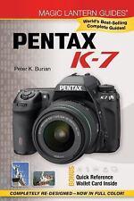 Magic Lantern Guides: Pentax K-7 by Burian, Peter K.
