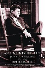 An Unfinished Life: John F. Kennedy, 1917 - 1963