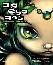 Big-eye Art: Resurrected and Transformed by Blonde Blythe (Paperback, 2008)