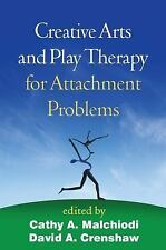 Creative Arts and Play Therapy: Creative Arts and Play Therapy for Attachment...