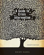 A Guide to Crisis Intervention (HSE 225 Crisis Intervention) by Kanel, Kristi
