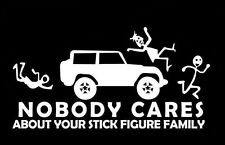 White Vinyl Nobody Cares About Your Stick Figure Family Funny Car Truck Laptop
