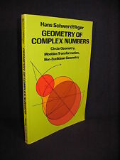 Geometry of Complex Numbers by Hans Schwerdtfeger - Dover Mathematics Library