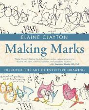 Making Marks: Discover the Art of Intuitive Drawing-ExLibrary