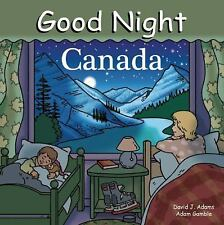 Good Night Canada (Good Night Our World series), Gamble, Adam, New Books