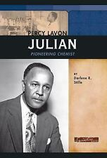 Percy Lavon Julian: Pioneering Chemist (Signature Lives: Modern America) by Sti