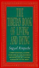 The Tibetan Book of Living and Dying: A New Spiritual Classic from One of the F