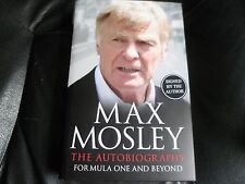 MAX MOSLEY SIGNED FORMULA ONE AND BEYOND THE AUTOBIOGRAPHY FORMULA 1 FIRST NEW