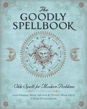 The Goodly Spellbook : Olde Spells for Modern Problems by Steve Rasmussen and...
