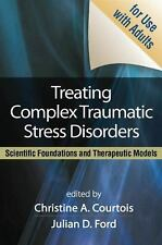 Treating Complex Traumatic Stress Disorders (Adults) Scientific Foundations NEW