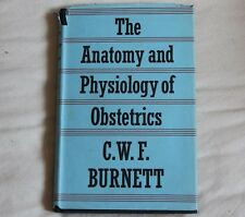 The ANATOMY and PHYSIOLOGY of OBSTETRICS CWF Burnett 1953 hb/dj