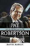 Pat Robertson: An American Life-ExLibrary