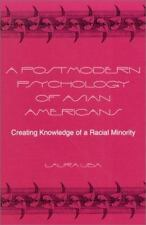 A Postmodern Psychology of Asian Americans: Creating Knowledge of a Racial Minor