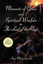 Moments of Grace and Spiritual Warfare in the Lord of the Rings by Anne Marie...