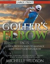 Golfer's Elbow Facts : Learn Proven Ways to Manage and Treat Golfer's Elbow :...