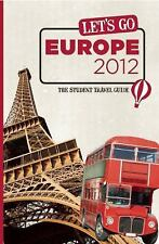 Let's Go: Let's Go Europe 2012 : The Student Travel Guide by Harvard Student...