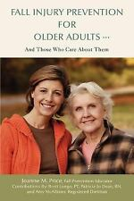 Fall Injury Prevention for Older Adults : And Those Who Care about Them by...