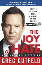 The Joy of Hate : How to Triumph over Whiners in the Age of Phony Outrage by...