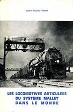 LES LOCOMOTIVES ARTICULEES DU SYSTEME MALLET DANS LE MONDE (Chemin de fer, train