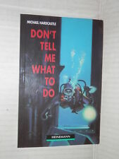 DON T TELL ME WHAT TO DO Michael Hardcastle Heinemann Guided Readers 1992 libro
