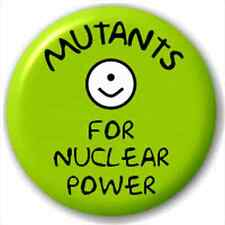 Small 25mm Lapel Pin Button Badge Novelty Mutants For Nuclear Power