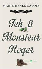 Lavoie, Marie-Renee - Ich und Monsieur Roger: Roman