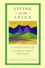 Living on the Spine : A Woman's Life in the Sangre de Cristo Mountains by...