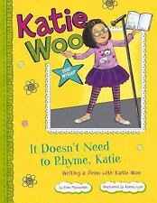 It Doesn't Need to Rhyme, Katie: Writing a Poem with Katie Woo (Katie -ExLibrary