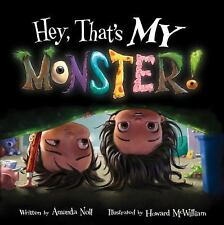 Hey, That's MY Monster! by Amanda Noll (2016, Hardcover)