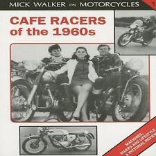 Cafe Racers of the 1960s: Machines, Riders and Lifestyle a Pictorial Review (Mic