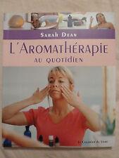 L'aromathérapie Au Quotidien  Pratiques Simples Pour La Maison Le Travail DEAN