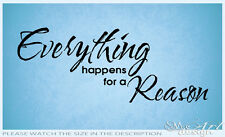 EVERYTHING HAPPENS FOR A REASON QUOTE VINYL WALL DECAL STICKER ART past destiny