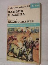 SANGUE E ARENA Blasco Ibanez Casini I libri del sabato 12 1965 libro romanzo di