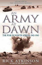 An Army at Dawn: The War in North Africa, 1942-1943, Rick Atkinson