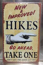 """10 1/16"""" X 16"""" NEW & IMPROVED HIKES GO AHEAD TAKE ONE METAL SIGN NEW"""