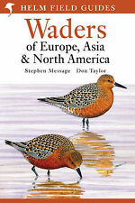 Waders of Europe, Asia and North America by Stephen Message, Don W. Taylor...